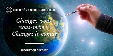 Conférence Publique En Ligne - Changez-vous vous-même, changez le monde tickets