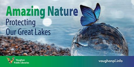 Amazing Nature: Protecting Our Great Lakes tickets