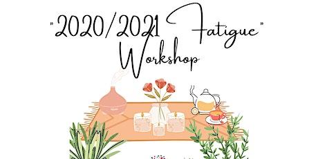 """2020/2021 Fatigue"" Workshop for School Districts/Teachers tickets"