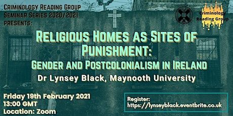 Religious Homes as Sites of Punishment: Gender & Postcolonialism in Ireland tickets