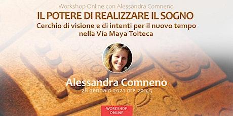 Workshop con Alessandra Comneno - Il Potere di Realizzare il Sogno biglietti