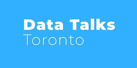 Data Talk Toronto 1-Working with Data Product Managers by a Tinder Group PM tickets