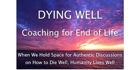How to Die Well - Coaching for End of Life tickets