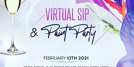 Sip and Paint is  virtual home painting party hosted by a live DJ and Host. tickets
