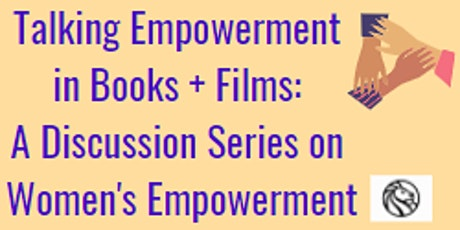 Talking Empowerment in Books + Films: Women's Rights are Human Rights tickets