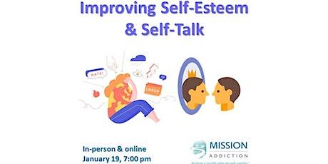 Mission Addiction Support Meeting - Improving Self-Esteem & Self-Talk tickets