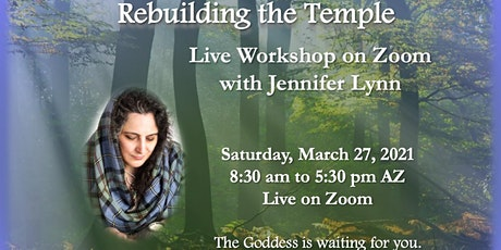Rebuilding the Temple, a workshop with Jennifer Lynn tickets