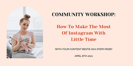 How To Make The Most Of Instagram With Little Time tickets
