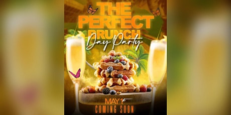 The Perfect Brunch Day Party tickets