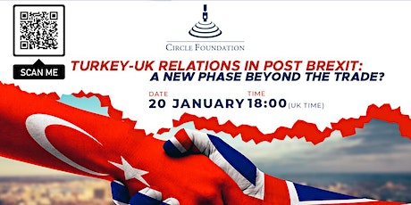 Turkey-UK Relations in post Brexit: A new phase beyond the trade? tickets