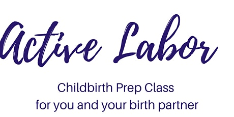 Active Labor Childbirth Prep Class: Virtual, Group Format Mar. 6th tickets