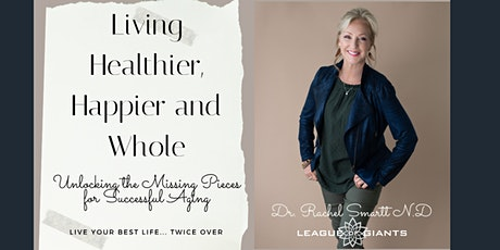 Healthier, Happier, Whole with Dr Rachel Smartt tickets