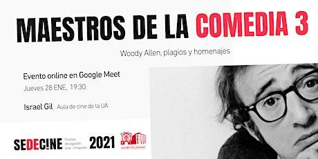 """charla """"Maestros de la comedia 3: Woody Allen, plagios y homenajes"""" entradas"""