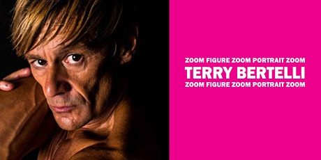 Portrait Model ZOOM with TERRY BERTELLI tickets