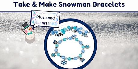 Take & Make Snowman Bracelets (+Sand Art!) - Ages 6-12 tickets