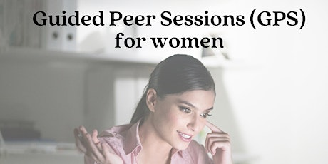 Guided Peer Sessions (GPS) for Women tickets