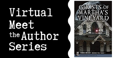 "Virtual Talk: ""The Ghosts of Martha's Vineyard"" with Thomas Dresser tickets"