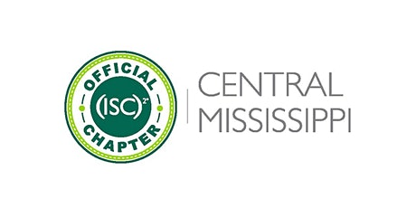 (ISC)2 Central Mississippi Chapter January 2021 Virtual Meeting tickets