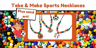 Take & Make Sports Necklaces (+Sand Art!) – Ages 6-12