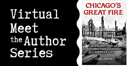 """Virtual Talk: """"Chicago's Great Fire"""" with Carl S. Smith tickets"""