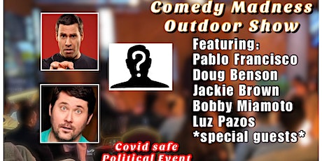 Pablo Francisco Doug Benson Special Guests- Comedy Madness Outdoor Show tickets