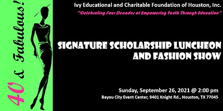 40 & Fabulous! Signature Scholarship Luncheon and Fashion Show tickets