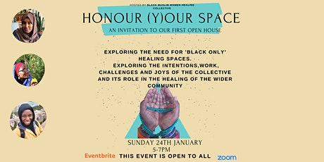 Honouring our space: A Black Muslim Women Healing Collective Open House tickets