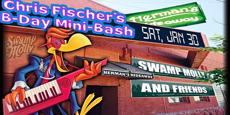 CHRIS FISCHER'S B-DAY SAFETY MEETING (feat. SWAMP MOLLY & FRIENDS) tickets