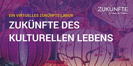 Zukünfte des kulturellen Lebens  | 12. Feb 2021 Tickets