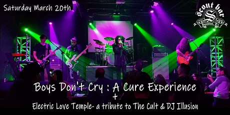 Boys Don't Cry: A Cure Experience + Electric Love Temple: Cult tribute tickets
