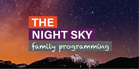 The Night Sky - Daytime Programming tickets