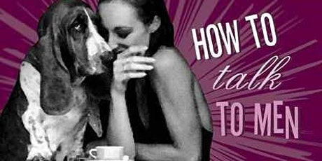 How to Talk to Men:  An Incubator for Relating tickets