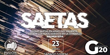 SAETAS   Culto de sábado 5:00 p.m  23/01/2020  Pasión por las Almas entradas