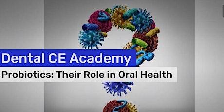 Free Dental CE Webinar: Probiotics - Role in Oral Health tickets