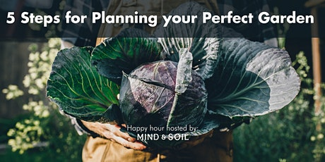 5 Steps to Planning your Perfect Garden tickets
