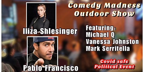 Iliza Shlesinger Pablo Francisco  & More Comedy Madness Outdoor Show tickets