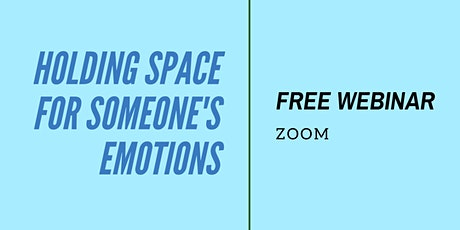Holding Space for Someone's Emotions tickets