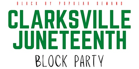 Clarksville Juneteenth Block Party tickets