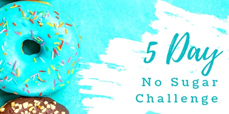 FREE 5 Day No Sugar Challenge tickets