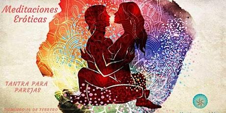 Meditaciones Eroticas / Exclusivo Parejas / Online Via ZOOM entradas
