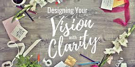 Life Coach Design Your Vision With Clarity  So You Can Fulfill Your Purpose tickets