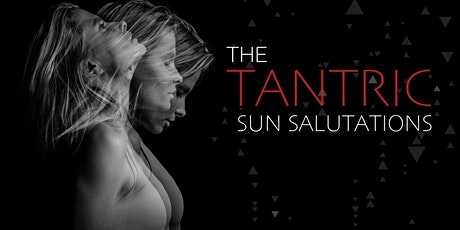 The Tantric Sun Salutations tickets