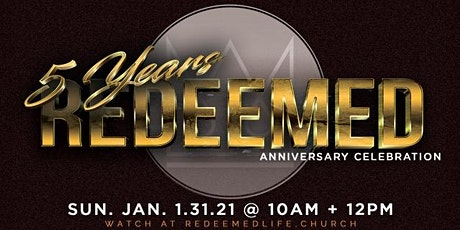 5 Years Redeemed Anniversary Celebration - JANUARY 31, 2021 tickets