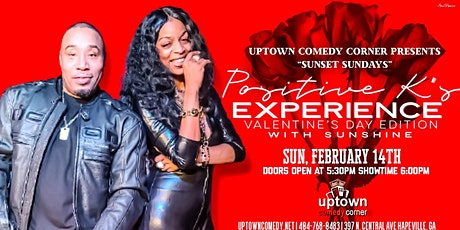 Positive K's Valentines  Comedy Experience, Featuring Comedian Sunshine tickets