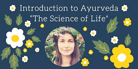 "Introduction to Ayurveda - ""The Science of Life"" tickets"