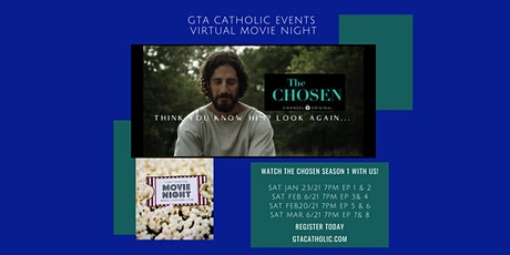 GTA Catholic Events - Virtual Movie Night: The Chosen S1 - EPISODE 5 & 6 tickets