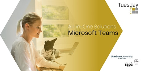 Tuesdays with Microsoft: All-in-One Solution with Microsoft Teams tickets