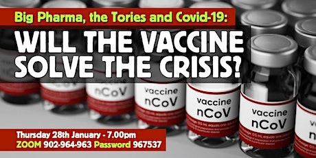 Big Pharma, the Tories and Covid19: Will the vaccine solve the crisis? tickets