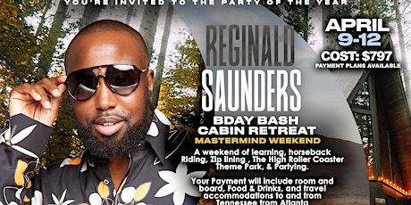 Reginald Saunders Bday Party Cabin Mansion Retreat tickets