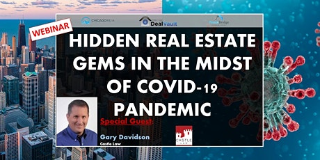 WEBINAR: Hidden Real Estate Gems in the Midst of COVID-19 Pandemic tickets